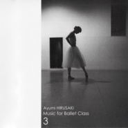 【CD】蛭崎あゆみ 「Music for Ballet Class Vol.3」