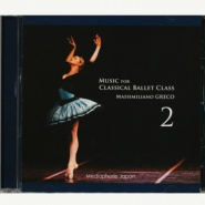 【CD】マッシミリアーノ・グレコ「Music for Classical Ballet Class 2」