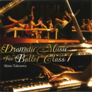 【CD】滝澤志野 バレエクラス1 Dramatic Music for Ballet Class1